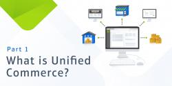 What is unified Commerce?