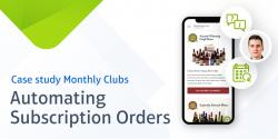 Automating Subscription Orders at Monthlyclubs case study